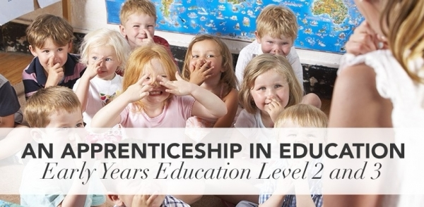 Apprenticeships: Early Years Education – Level 2 & 3